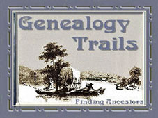 Travel your Trails through the Past with Genealogy Trails History Group