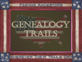 Genealogy Trails - Finding Ancestors wherever their trails led